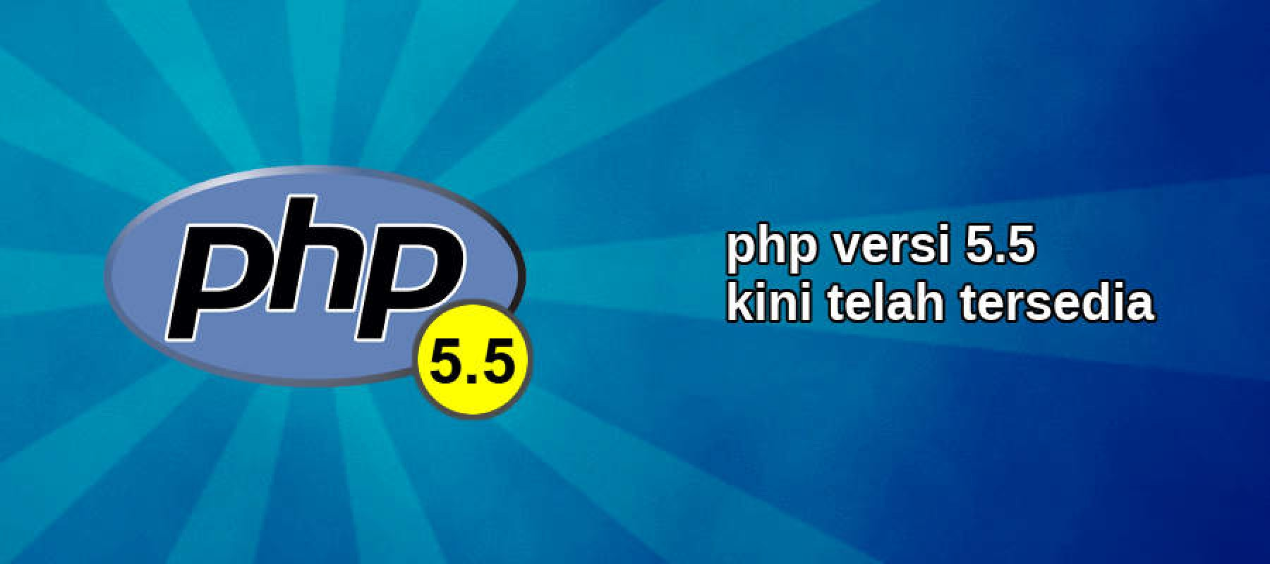 PHP versi 5.5 kini telah tersedia